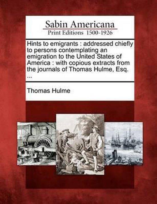Boek cover Hints to Emigrants van Thomas Hulme (Paperback)