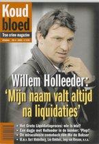 Willem Holleeder: 'Mijn Naam Valt Altijd Na Liquidaties'