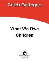 What We Owe Children