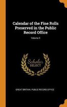 Calendar of the Fine Rolls Preserved in the Public Record Office; Volume 4