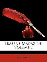 Fraser's Magazine, Volume 1