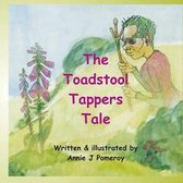 The Toadstool Tappers Tale