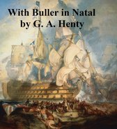With Buller in Natal, Or a Born Leader
