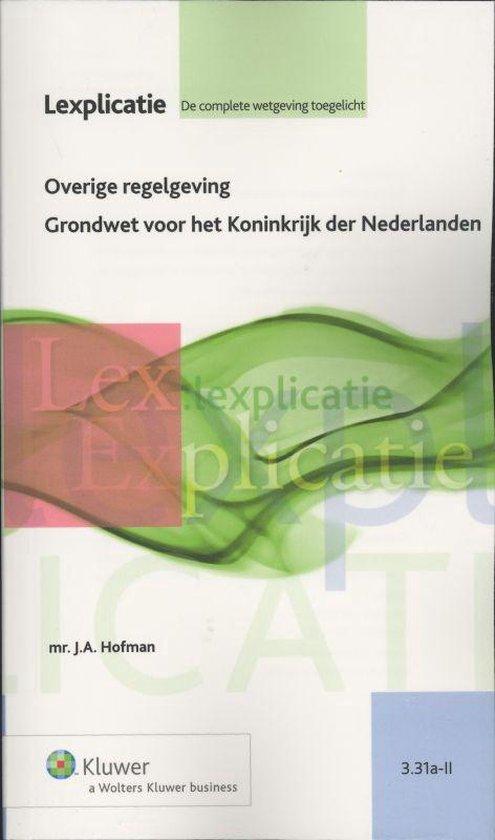 Lexplicatie 3.31a-II - Overige regelgeving Grondwet voor het Koninkrijk der Nederlanden - Koninkrijk der Nederlanden  