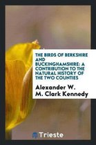 The Birds of Berkshire and Buckinghamshire