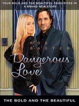 Dangerous Love: The Bold and the Beautiful