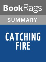 Omslag Catching Fire by Suzanne Collins Summary & Study Guide