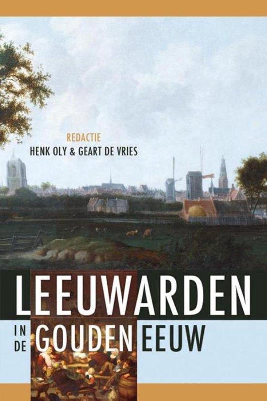 Cultuur in Leeuwarden in de Gouden Eeuw - Geart de Vries |