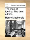 The Man of Feeling. the Third Edition