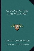 A Soldier of the Civil War (1900) a Soldier of the Civil War (1900)