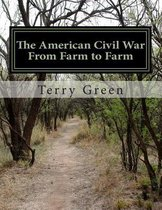 The American Civil War from Farm to Farm
