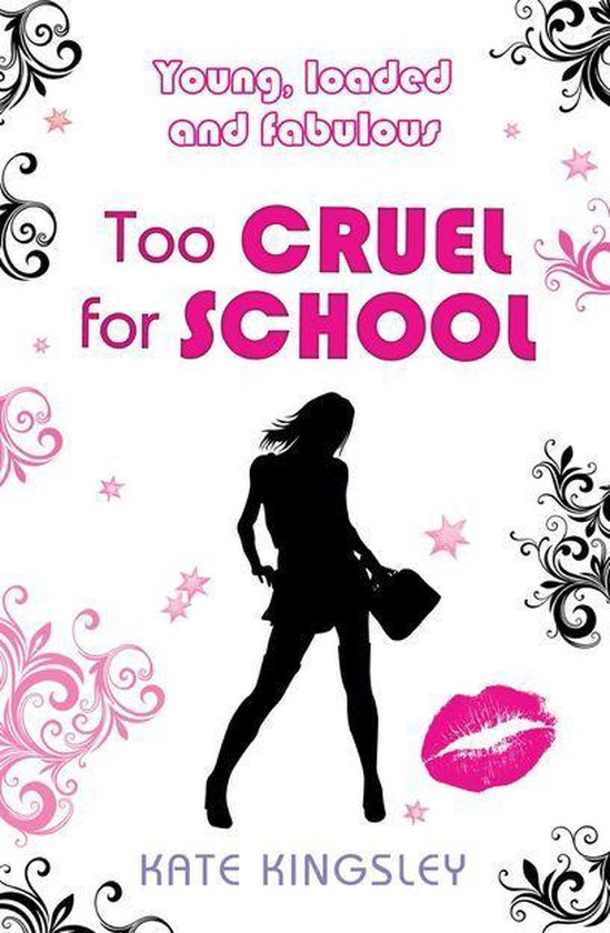 Too Cruel for School: Young, Loaded and Fabulous