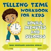 Telling Time Workbook for Kids