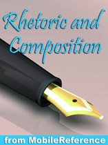Rhetoric And Composition Study Guide (Mobi Study Guides)