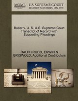Butler V. U. S. U.S. Supreme Court Transcript of Record with Supporting Pleadings