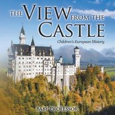 The View from the Castle - Children's European History