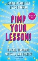Pimp your Lesson! : Prepare, Innovate, Motivate and Perfect (New edition)