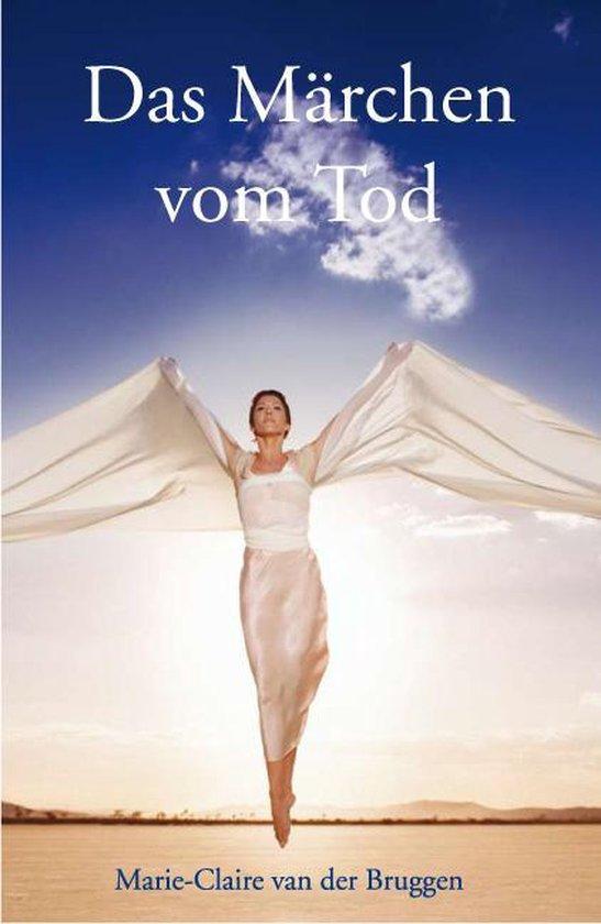 Boek cover Das Märchen vom Tod van Marie-Claire van der Bruggen (Hardcover)