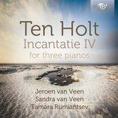 Ten Holt: Incantatie Iv For Three Pianos