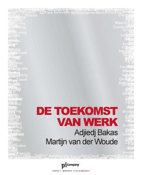 De Toekomst Van Werk - Martijn van der Woude pdf epub