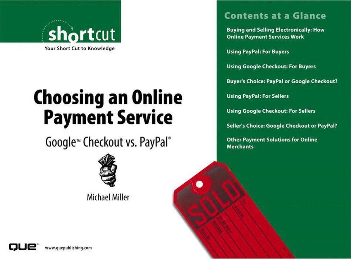 Choosing an Online Payment Service: Google Checkout vs. PayPal (Digital Short Cut) - Michael Miller