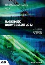 Bouwbesluit Praktijk III - Handboek Bouwbesluit 2012 editie 2018/2019