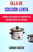 Olla De Coccion Lenta: Comidas Deliciosas De Crockpot De Volcado (Recetas Frescas)