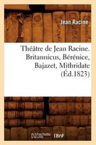 Theatre de Jean Racine. Britannicus, Berenice, Bajazet, Mithridate (Ed.1823)