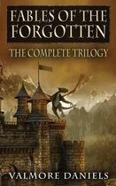 Fables of the Forgotten (the Complete Trilogy