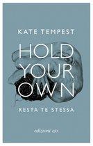 Hold Your Own / Resta te stessa