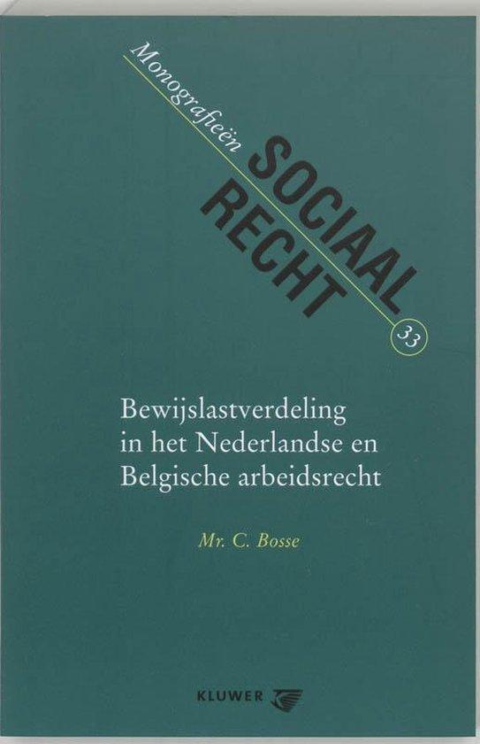 Bewijslastverdeling in het Nederlandse en Belgische arbeidsrecht - C. Bosse |