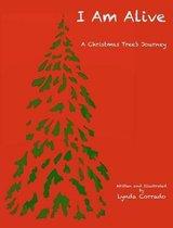 I Am Alive, A Christmas Tree's Journey