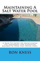 Maintaining a Salt Water Pool