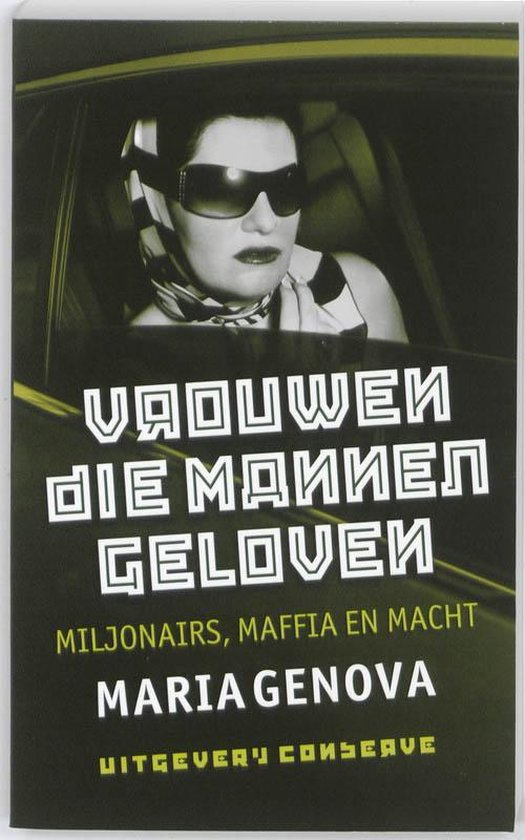 Vrouwen die mannen geloven. Miljonairs, maffia en macht - Maria Genova |