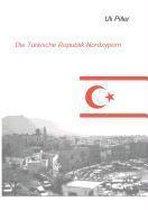 Die turkische Republik Nordzypern. Ein politisch-kulturelles Lesebuch