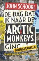 De dag dat ik naar de Arctic Monkeys ging