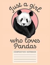 Just a Girl Who Love Pandas Composition Notebook