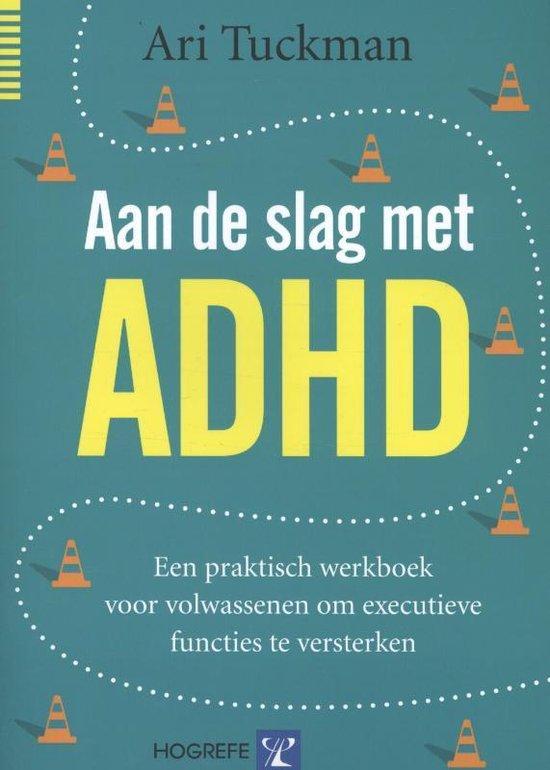 Aan de slag met ADHD - Ari Tuckman |