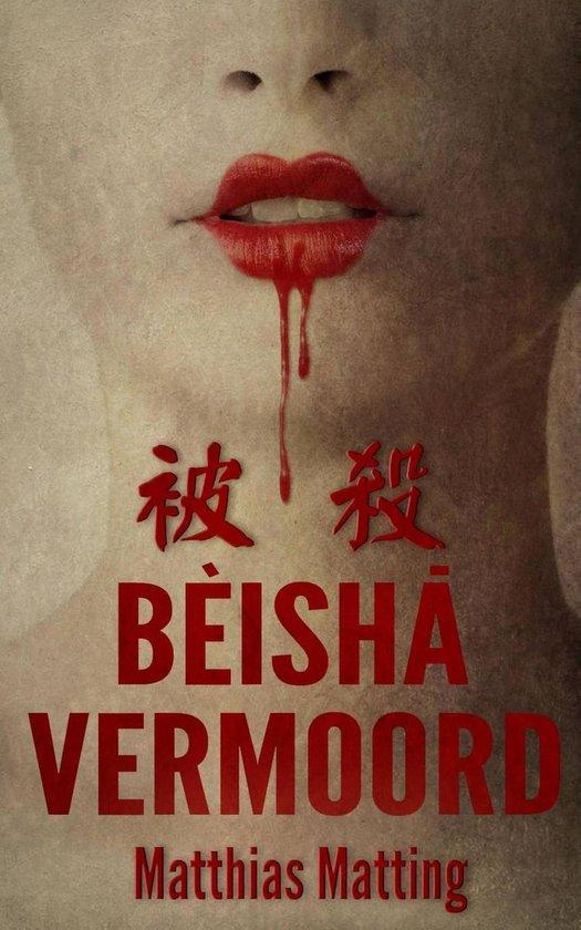 BEISHA, VERMOORD! - Matthias Matting pdf epub