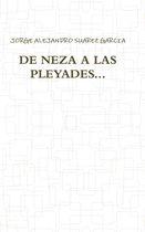 De Neza A Las Pleyades...
