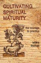 Cultivating Spiritual Maturity