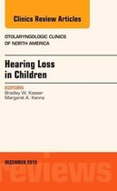 Hearing Loss in Children, An Issue of Otolaryngologic Clinics of North America