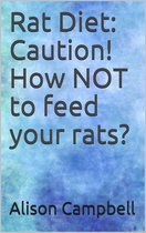 Rat Diet: Caution! How NOT to feed your rats?