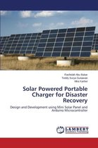 Solar Powered Portable Charger for Disaster Recovery