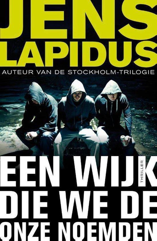 Een wijk die we de onze noemden - Jens Lapidus |