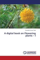 A Digital Book on Flowering Plants - I
