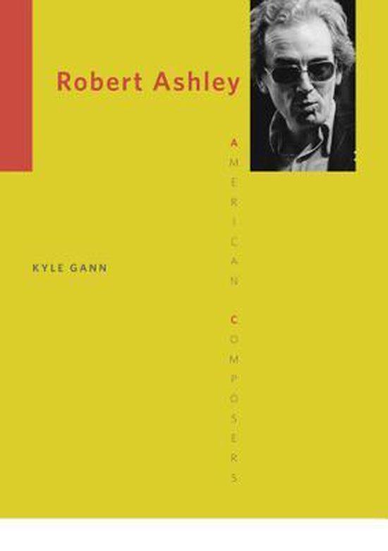Boek cover Robert Ashley van Kyle Gann (Paperback)