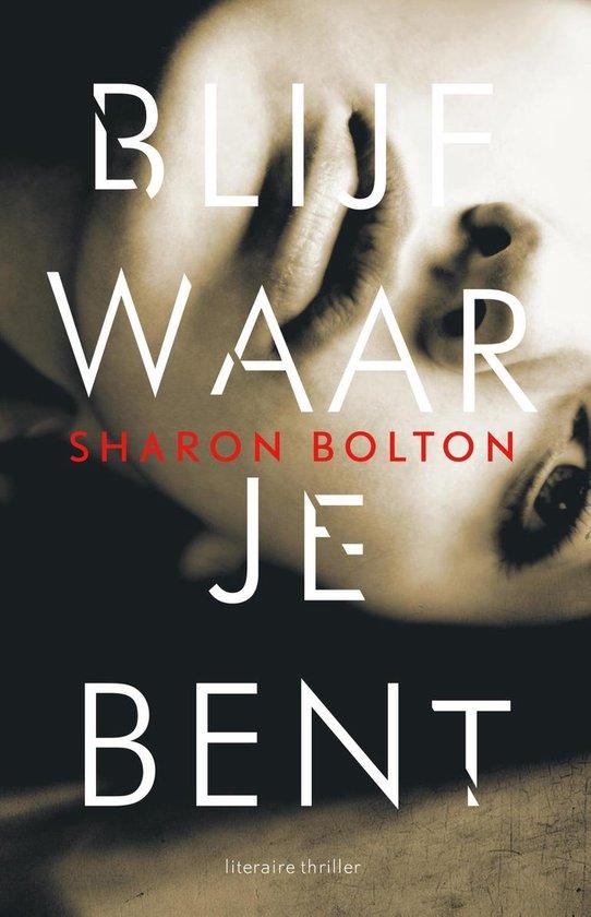 Boek cover Blijf waar je bent van Sharon Bolton (Onbekend)