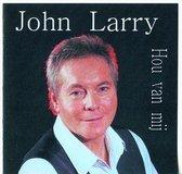John Larry - Hou van mij