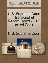 U.S. Supreme Court Transcript of Record Dowd V. U S Ex Rel Cook